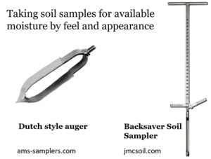 Figure 2. Examples of soil samplers for evaluating soil moisture depletion by feel: The Dutch style auger is designed for quickly taking soil samples in heavier textured soils, while the Backsaver soil sampler allows for sampling discrete cores as deep as 46 inches, depending on the sampling tube attached. Source: Adapted from AMS Samplers and JMC Soil Samplers, respectively.